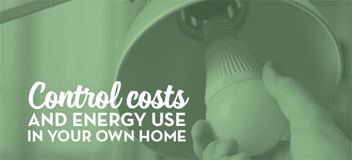 Control costs and energy use in your own home.