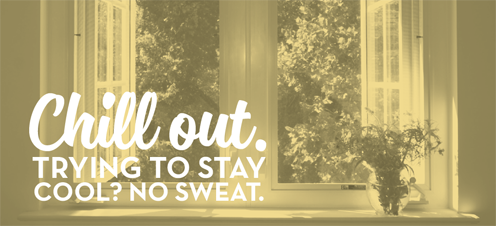 Chill out.  Trying to stay cool?  No sweat.